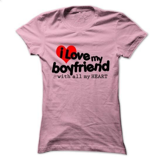 i love my boyfriend with all my heart - #tshirt skirt #animal hoodie. ORDER NOW => https://www.sunfrog.com/LifeStyle/i-love-my-boyfriend-with-all-my-heart-LightPink-3998836-Ladies.html?68278