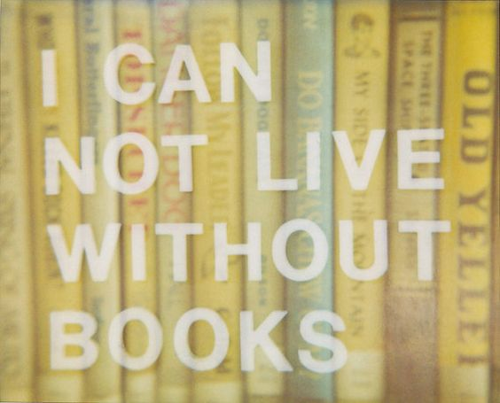 {i can not live without books}: