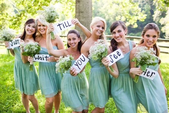 "To send the groom before the wedding. Send in a picture text! So cute!   ""Just wait till you see her"" I love this & the color of their dresses! I want this color!"