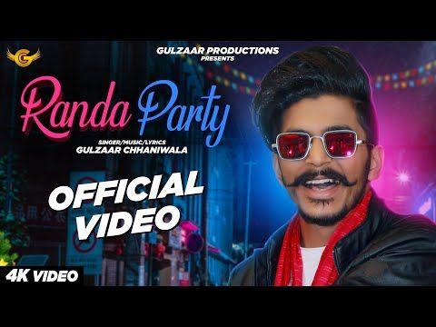 Gulzaar Chhaniwala Randa Party Official Video Latest Haryanvi Song 2020 Youtube Party Lyrics Party Songs Mp3 Song