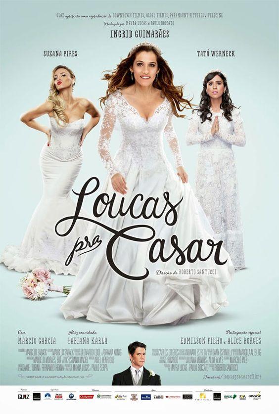 """Loucas Pra Casar"" (filme nacional - 2015)"
