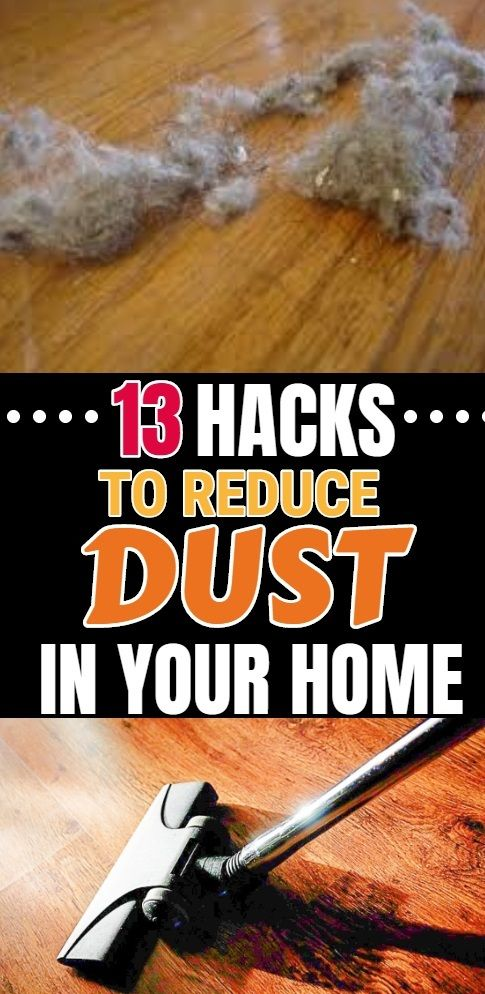 13 Dusting Hacks To Reduce Dust In Your Home Dusting Tips House