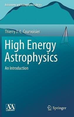 High #energy astrophysics #(astronomy and astrophysics library) by #theirry j. -l,  View more on the LINK: http://www.zeppy.io/product/gb/2/162035414846/
