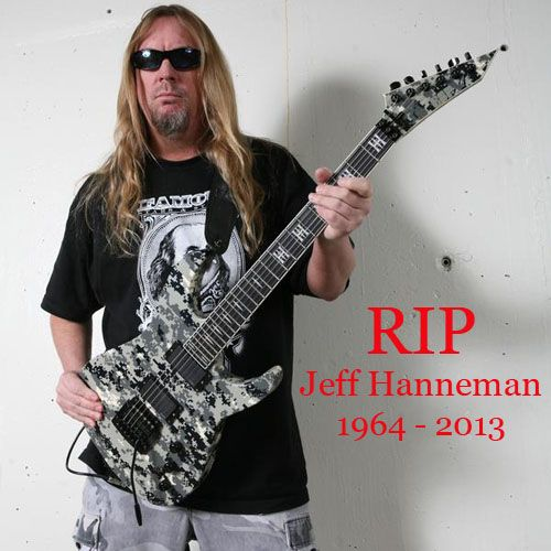 I will miss Jeff Hanneman. He was an idol to me: http://heavymetalblog.org/jeff-hanneman-dies