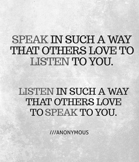 °♥♥°°♥♥° speak and listen wisely