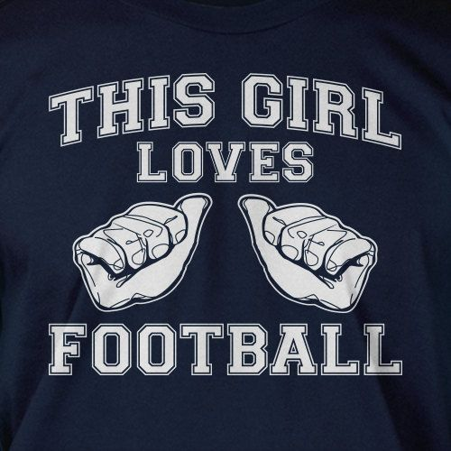This Girl Loves FOOTBALL Screen Printed T-Shirt Tee Shirt T Shirt  Ladies Womens Youth Kids Mens sports. $14.99, via Etsy.