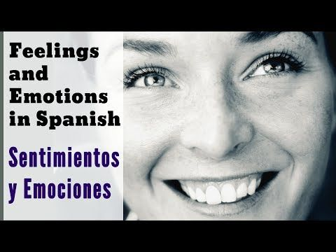 Expressing feelings & emotions in Spanish (examples + tips + audio) - YouTube