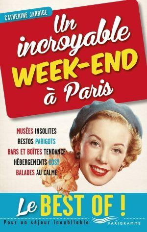 Un incroyable week-end à Paris