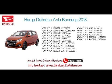 Harga Daihatsu Ayla 2018 Bandung Dan Jawa Barat 082127725181