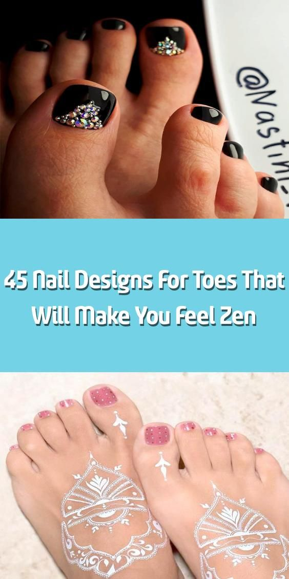 45 Nail Designs For Toes That Will Make You Feel Zen Nail Designs For Toes What Can Be Cuter Today Ther In 2020 Toe Nail Designs Simple Toe Nails Cute Toe Nails