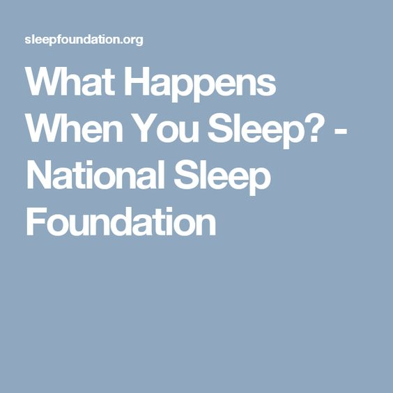 What Happens When You Sleep? - National Sleep Foundation