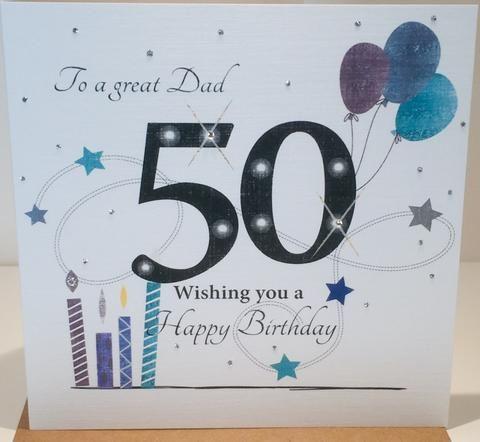 Happy 50th Birthday Card Dad Herbysgifts Com 50th Birthday Cards Birthday Cards Dad Birthday Card