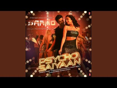 Psycho Saiyaan From Saaho Youtube Psychos Documentaries Mp3 Song