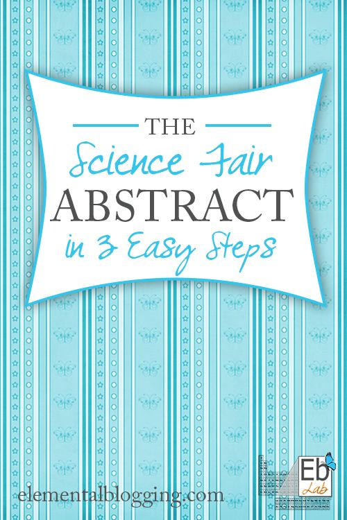 3 easy steps for writing an interesting and informative science fair