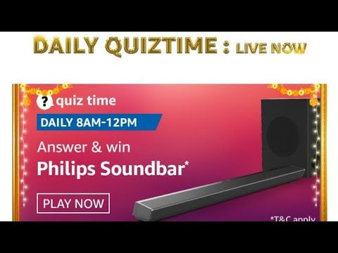 Amazon Daily 8am 12pm Quiz Answers Amazon Philips Bluetooth Soundbar Quiz Answer 11 October 2020 Youtube In 2020 Quiz Bluetooth Soundbar Philips