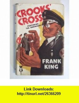 Crooks Cross Featuring the Doormouse Frank King ,   ,  , ASIN: B0013I1QDI , tutorials , pdf , ebook , torrent , downloads , rapidshare , filesonic , hotfile , megaupload , fileserve
