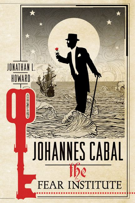 Johannes Cabal: The Fear Institute by Jonathan L. Howard