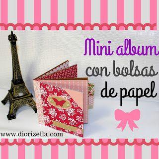 Diorizella Events and Crafts: DIY Mini Album con Bolsas de Papel #DiadeScrapbook