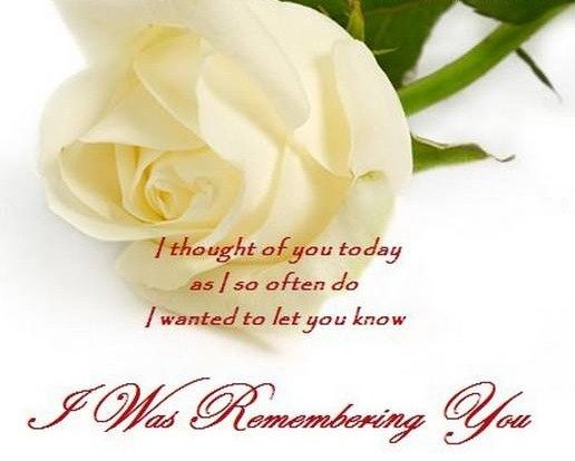 I thought of you today as I often do, I wanted to let you know I ...