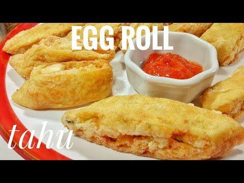 Resep Tahu Egg Roll Tanpa Kukus Gampang Dan Cepat Youtube In 2021 Egg Rolls Snacks Rolls