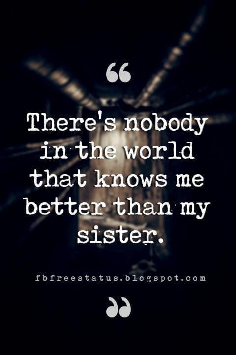 Inspirational Sister Quotes And Sayings With Images Inspirational Quotes For Sisters Sister Quotes Sister Quotes Funny