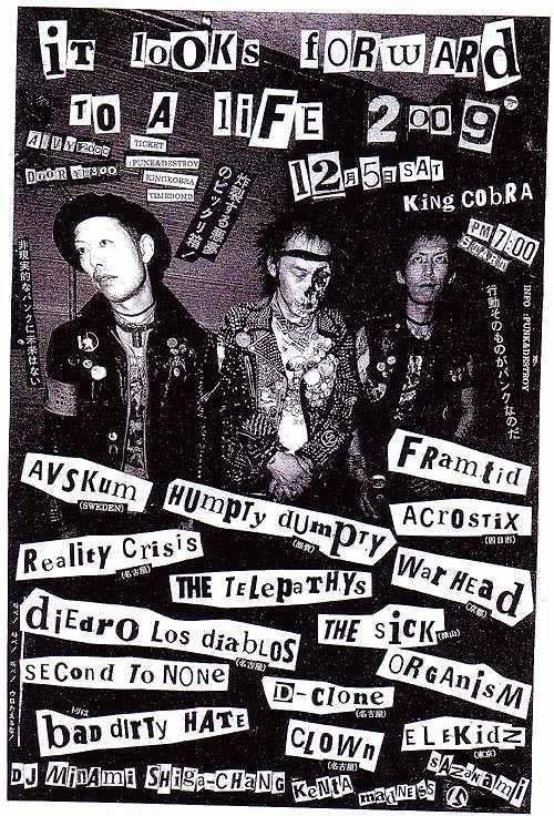 It looks forward to a life  2009.12.5 at 大阪King Cobra   Avskum Framtid  Acrostix  Reality Crisis Warhead D-Clone  Organism Bad Dirty Hate