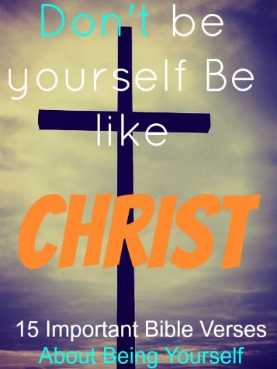 Being Yourself | Christ and Bible verses