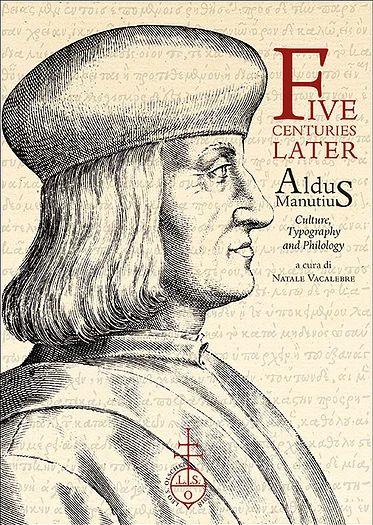 Five Centuries Later. Aldus Manutius: Culture, Typography and Philology | paulholberton