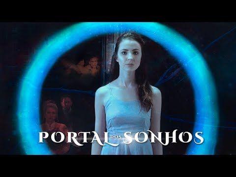 Portal Dos Sonhos O Filme Completo Youtube Filmes Completos