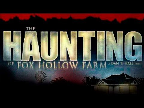 The Haunting of Fox Hollow Farm - Documentary & Horror Movie