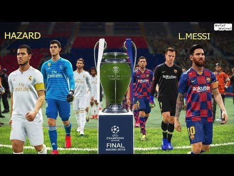 Pes 2019 Barcelona Vs Real Madrid Hazard Going To Real Madrid Final Uefa Champions Leagu Barcelona Vs Real Madrid Uefa Champions League Champions League