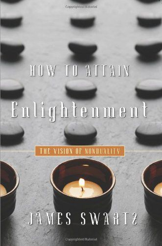How to Attain Enlightenment: The Vision of Nonduality by James Swartz,http://www.amazon.com/dp/1591810949/ref=cm_sw_r_pi_dp_U-NOsb05BBVN9RVH