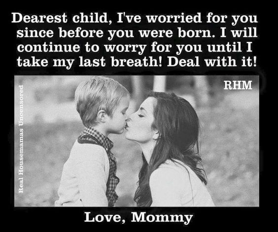 Love Quotes About Life: Dearest Child. .. I As A Mom, Always Worry About My Boys