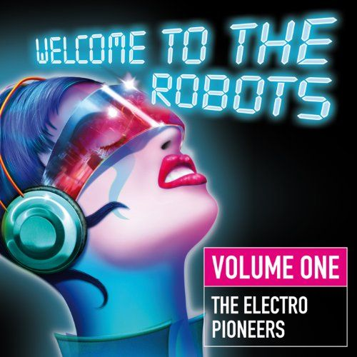 Welcome to the Robots, Vol 1 (The Electro Pioneers.): Various artists: Amazon.de: MP3 Downloads