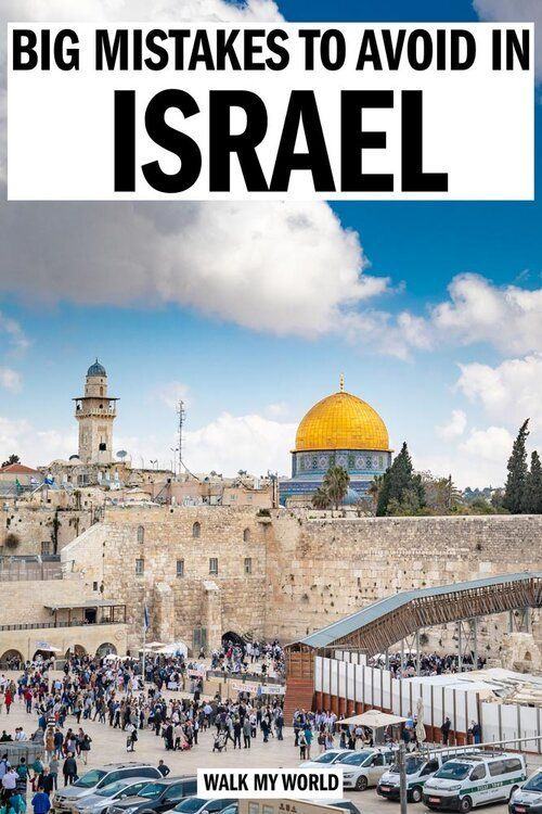 12 Big Mistakes To Avoid In Israel In 2020 With Images Israel