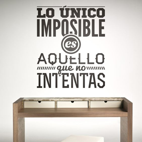 Lo nico imposible es vinilos decorativos vinilo for Vinilos pared frases