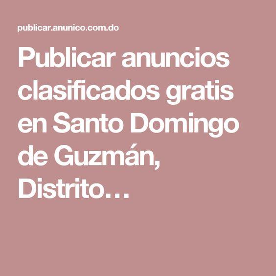 Publicar anuncios clasificados gratis en Santo Domingo de Guzmán, Distrito…