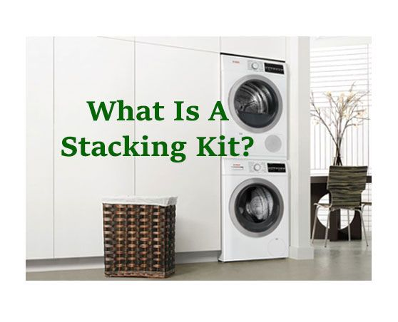 What Is A Stacking Kit Do I Need One Stackable Washer And Dryer