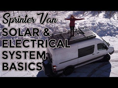 Figuring Out The Solar And Electrical System For Your Sprinter Van Conversion Is One Of Most Difficult Parts Designing Building A