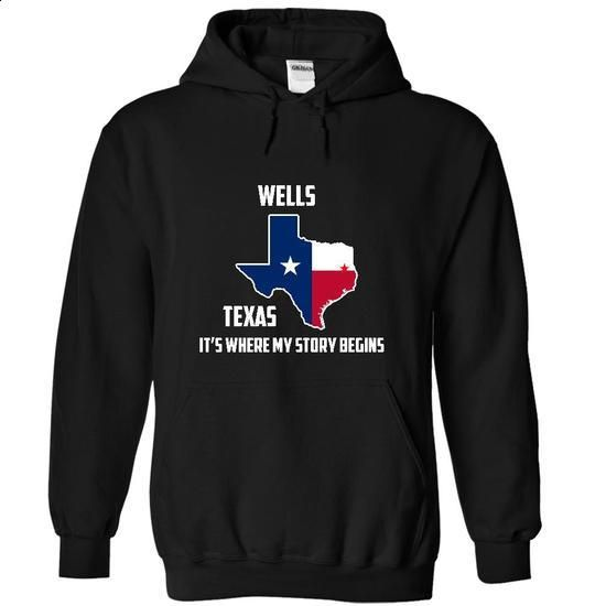 Wells texas Its Where My Story Begins! Special Tees 201 - #college sweatshirt #sweatshirt cutting. BUY NOW => https://www.sunfrog.com/States/Wells-texas-Its-Where-My-Story-Begins-Special-Tees-2014-7715-Black-10219933-Hoodie.html?68278