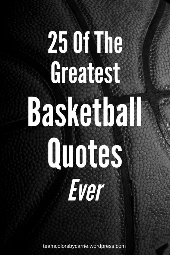 25 Of The Greatest Basketball Quotes Ever Basketball Quotes Quotes For Shirts Famous Basketball Quotes