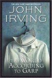 The World According to Garp, John Irving. One of the few books successfully adapted into a movie.