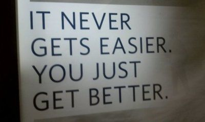 It never gets easier...