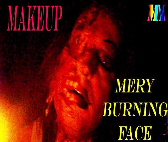 MAKEUP MERY BURNING FACE