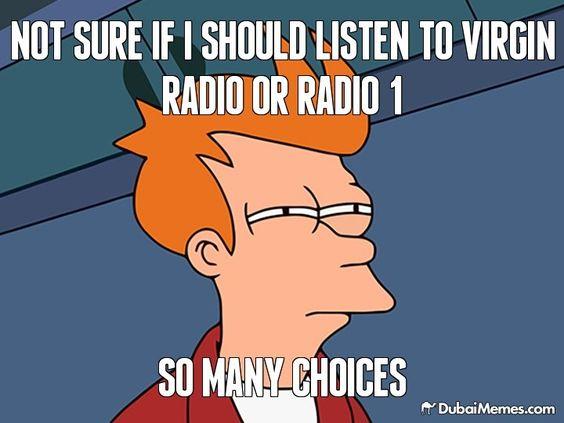 Not sure if I should listen to Virgin Radio or Radio 1 So many choices Dubai meme by @dubaimemes #Dubai #UAE #memes