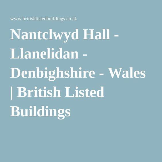 Nantclwyd Hall - Llanelidan - Denbighshire - Wales | British Listed Buildings