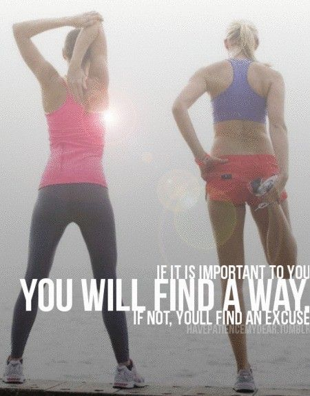 find a way // or find an excuse.