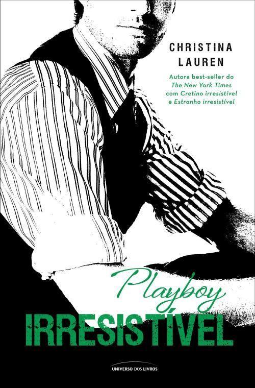 """News: Divulgada capa nacional de """"Playboy Irresistível"""" terceiro livro da série erótica de Christina Lauren"""