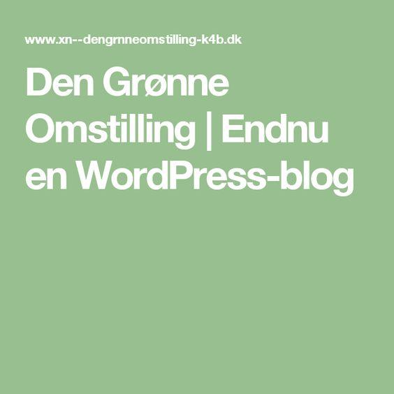 Den Grønne Omstilling | Endnu en WordPress-blog
