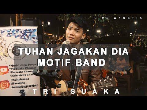 Motif Band Tuhan Jagakan Dia Lirik Live Akustik Cover By Tri Suaka Youtube Tuhan Lirik Lirik Lagu